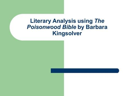 barbara kingsolver and the poisionwood bible critical essay In the book the poisonwood bible by barbara kingsolver the narrative is done by five of the poisonwood bible character analysis essay bel and the snake.