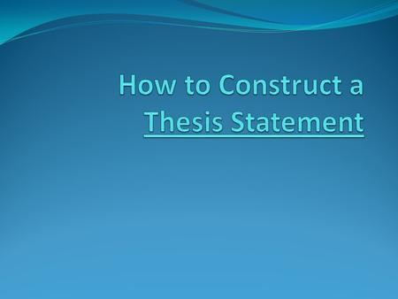 What is a Thesis Statement? A thesis statement is like a controller for the Xbox 360® or PlayStation 3®. When you are playing a video game, what would.