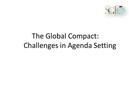 The Global Compact: Challenges in Agenda Setting.