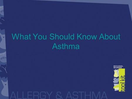 What You Should Know About Asthma. Asthma is a Major Public Health Problem Nearly 5 million children have asthma It is one of the most common chronic.