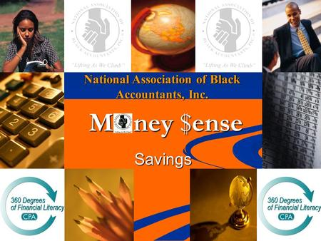 National Association of Black Accountants, Inc. Savings M ney $ense.