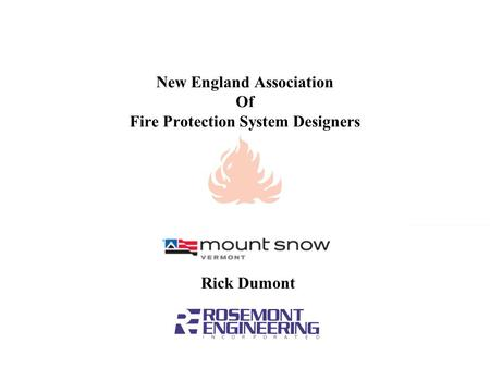 New England Association Of Fire Protection System Designers Rick Dumont.