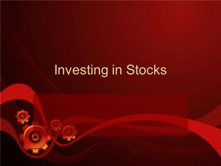 Investing in Stocks. Purpose of Stocks Business perspectiveBusiness perspective –Raise funds Investor perspectiveInvestor perspective –Investment instrument.