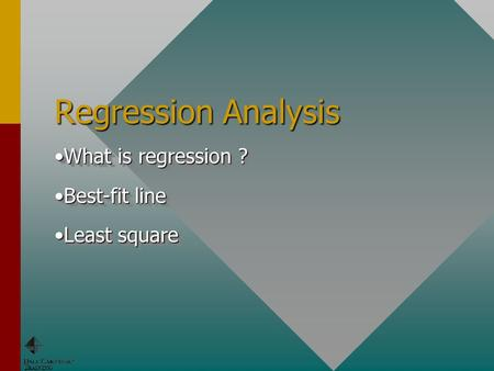Regression Analysis What is regression ?What is regression ? Best-fit lineBest-fit line Least squareLeast square What is regression ?What is regression.