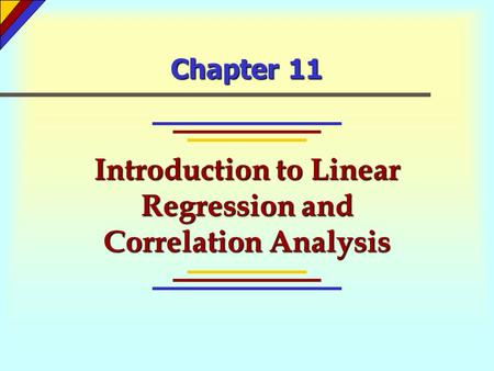 Chapter 11 Introduction to Linear Regression and Correlation Analysis.