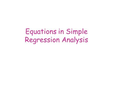 Equations in Simple Regression Analysis. The Variance.