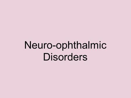 Neuro-ophthalmic Disorders