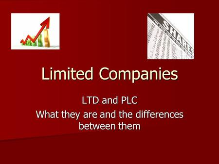 Limited Companies LTD and PLC What they are and the differences between them.
