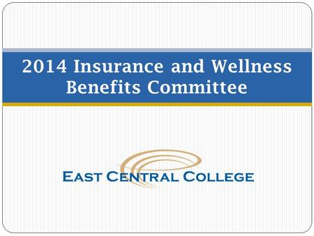 2014 Insurance and Wellness Benefits Committee. Purpose of the Committee 2  Review Current Insurance and Wellness Benefits  Provide Recommendations.