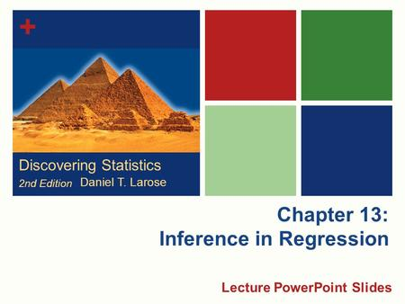 + Chapter 13: Inference in Regression Lecture PowerPoint Slides Discovering Statistics 2nd Edition Daniel T. Larose.