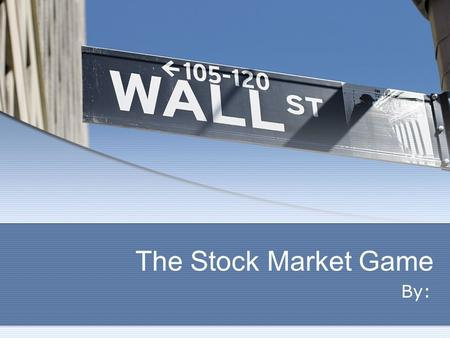 The Stock Market Game By:. MY ORIGINAL 5 COMPANIES A.K.A. The Fantastic Five.