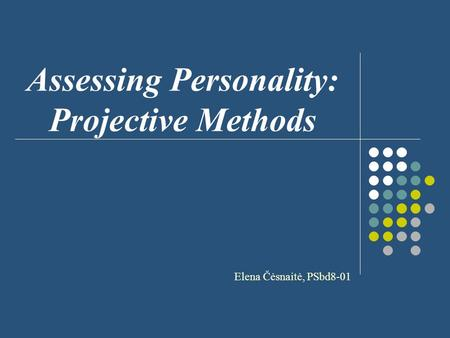 Assessing Personality: Projective Methods