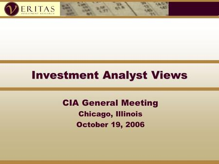 Investment Analyst Views CIA General Meeting Chicago, Illinois October 19, 2006.