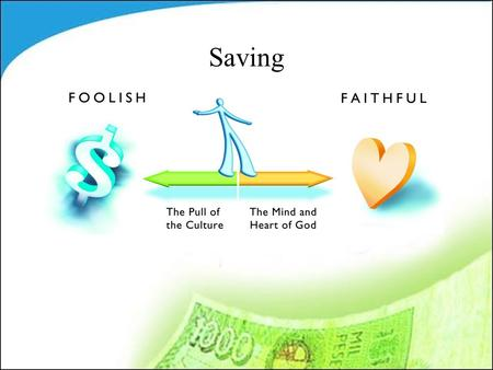"Saving. Two Cultural Myths: z""If you have it, SPEND it; and if you don't have it, spend it anyway."""