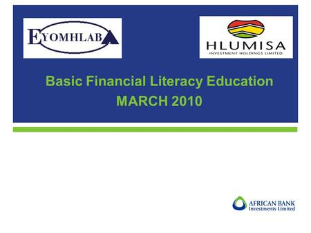 Basic Financial Literacy Education MARCH 2010. 2 Key role players –Shareholders –Directors –Secretary –Company –Auditors Annual Financial Statements –Statement.