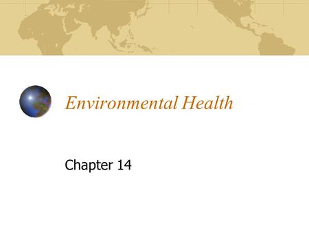 Environmental Health Chapter 14. © 2008 McGraw-Hill Companies. All Rights Reserved. 2 Environmental Health Planet supplies us with: food, water, air,