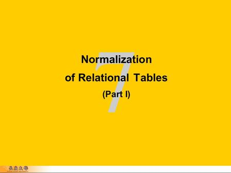 7 Copyright © 2006, Oracle. All rights reserved. Normalization of Relational Tables (Part I)