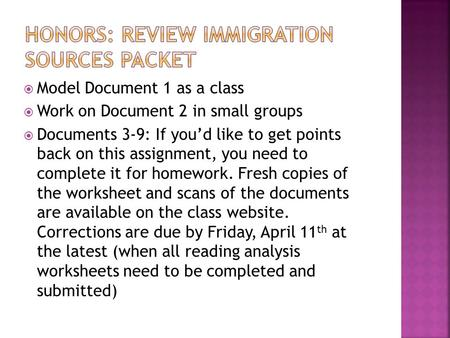  Model Document 1 as a class  Work on Document 2 in small groups  Documents 3-9: If you'd like to get points back on this assignment, you need to complete.