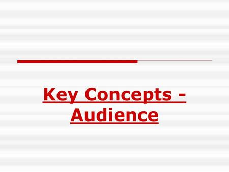 "Key Concepts - Audience. The Definition of an Audience  ""Audience"" is the term used to mean the people who watch, read, buy, listen to or use a media."