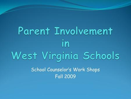 School Counselor's Work Shops Fall 2009. State Board Policy 2200 Requirement of the 5 Year Strategic Plan Partners with Title I Requires parent participation.