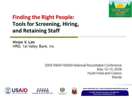 Finding the Right People: Tools for Screening, Hiring, and Retaining Staff 2009 RBAP-MABS National Roundtable Conference May 12-13, 2009 Hyatt Hotel and.
