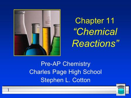 "1 Chapter 11 ""Chemical Reactions"" Pre-AP Chemistry Charles Page High School Stephen L. Cotton."