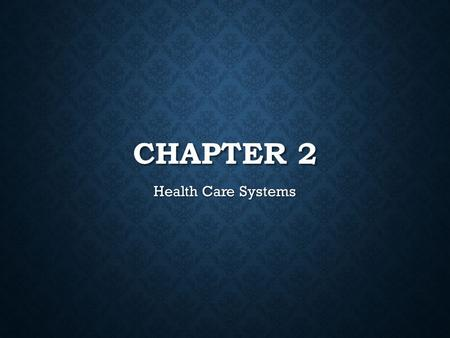 CHAPTER 2 Health Care Systems. 2:1 PRIVATE HEALTH CARE FACILITIES Growth—one of the largest and fastest growing industries in the United States Growth—one.