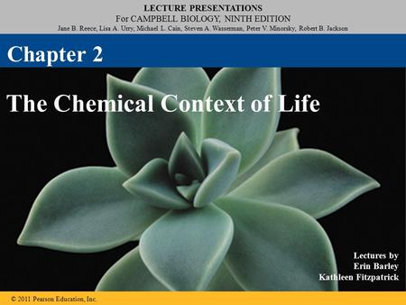 © 2011 Pearson Education, Inc. LECTURE PRESENTATIONS For CAMPBELL BIOLOGY, NINTH EDITION Jane B. Reece, Lisa A. Urry, Michael L. Cain, Steven A. Wasserman,