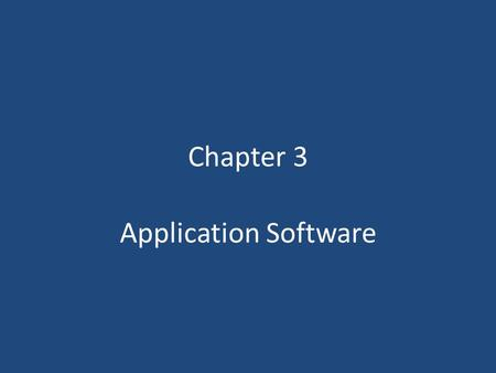 Chapter 3 Application Software.