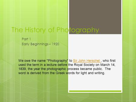 the history and beginnings of photography Photography definition, the process or art of producing images of objects on  sensitized surfaces by the chemical action of light or of  origin of photography.