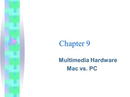 Multimedia Hardware Mac vs. PC