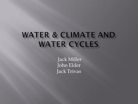 Water & Climate and Water Cycles