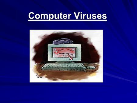 "Computer Viruses. Virus Quote "" I think computer viruses should count as life. I think it says something about human nature that the only form of life."