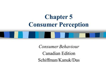 Chapter 5 Consumer Perception
