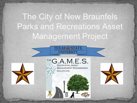 The City of New Braunfels Parks and Recreations Asset Management Project.
