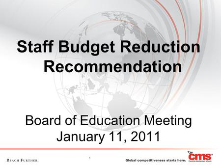 1 Board of Education Meeting January 11, 2011 Staff Budget Reduction Recommendation.