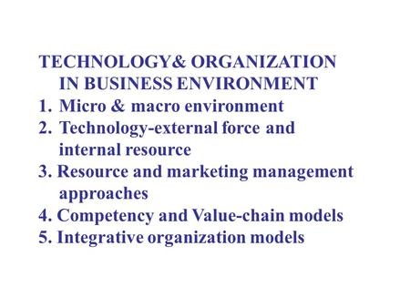 the evolution of macro environment of technological advances It operates in a larger context: the macro environment, 6 forces that  in other  words, people are the driving force for the development of markets   technological forces form a crucial influence in the macro environment.