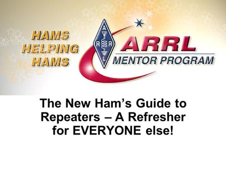 The New Ham's Guide to Repeaters – A Refresher for EVERYONE else!