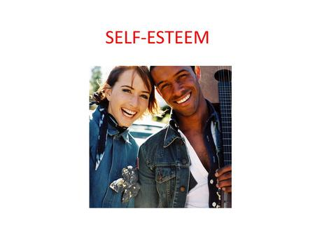 SELF-ESTEEM. Self-Esteem Defined Self- Esteem is defined as the confidence and worth that you feel about yourself. Your level of self-esteem can directly.