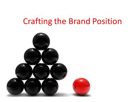 Crafting the Brand Position. Top Brands Marketing Strategy TPS SegmentationTargetingPositioning Companies seek to discover different needs and groups.