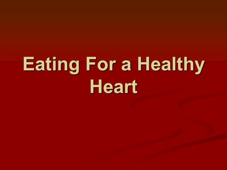 Eating For a Healthy Heart. Control of blood fats or lipid levels is a major reason for meal planning.