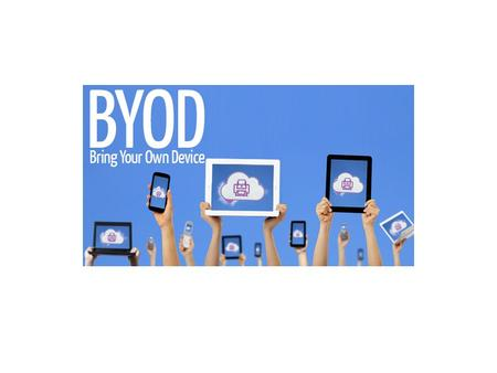Bring Your Own Device (BYOD) means students may use personal wireless devices in class for educational purposes.