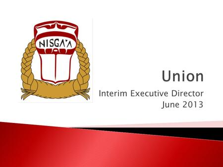 Interim Executive Director June 2013.  Context  Union Certification Process  Implications  Collective Bargaining  Next Steps.