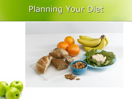 Planning Your Diet. Dietary Guidelines For Americans Adequate Nutrients Within Calorie Needs Weight Management Physical Activity Food Groups to Encourage.