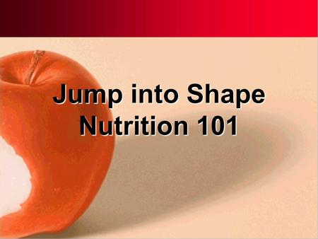 Jump into Shape Nutrition 101. Essential Nutrients Carbohydrates Protein Fat Vitamins Minerals Water.