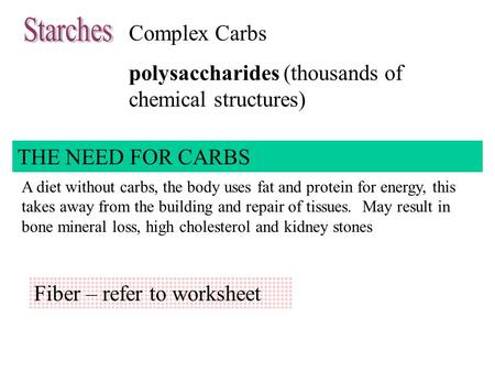 polysaccharides (thousands of chemical structures)