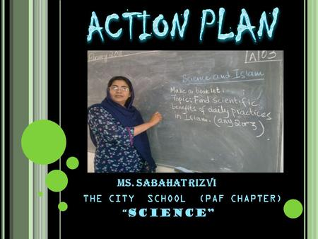 "MS. SABAHAT RIZVI THE CITY SCHOOL (PAF CHAPTER) "" SCIENCE"""