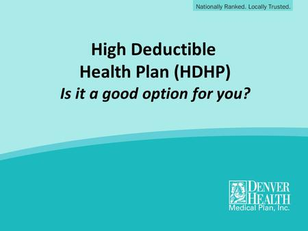 High Deductible Health Plan (HDHP) Is it a good option for you?