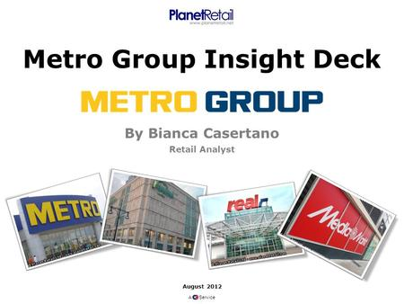 Metro Group Insight Deck By Bianca Casertano Retail Analyst August 2012 A Service.