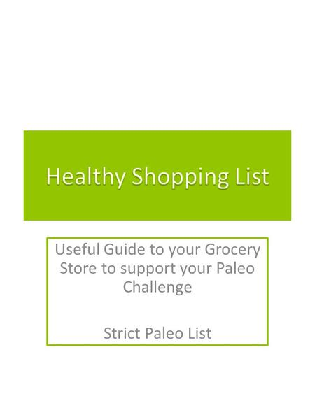 Useful Guide to your Grocery Store to support your Paleo Challenge Strict Paleo List.